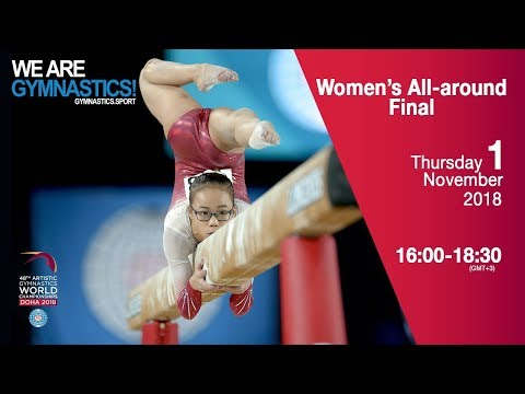 Women's All Around Final - 2018 Doha Artistic Gym Worlds