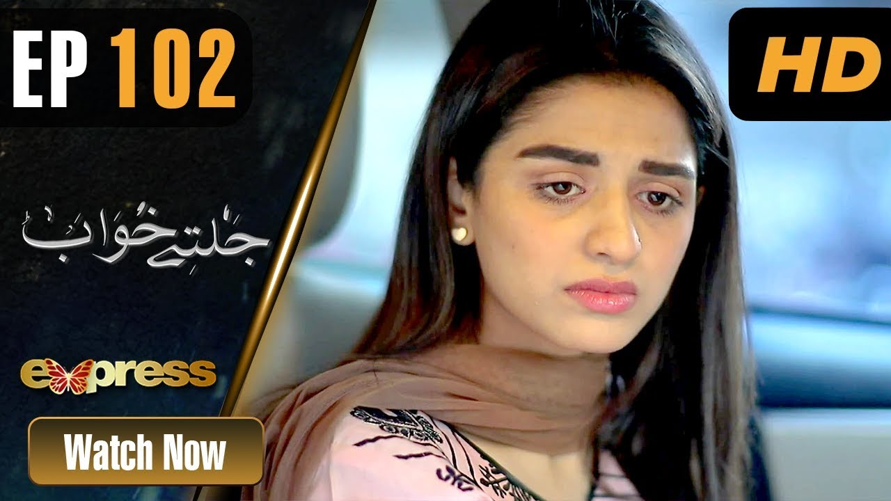 Jaltay Khwab - Episode 102 Express TV Mar 28