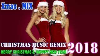 Best Christmas Songs Remix 2018 ♪ Medley Mix Songs ♪ Xmas DJ Nonstop
