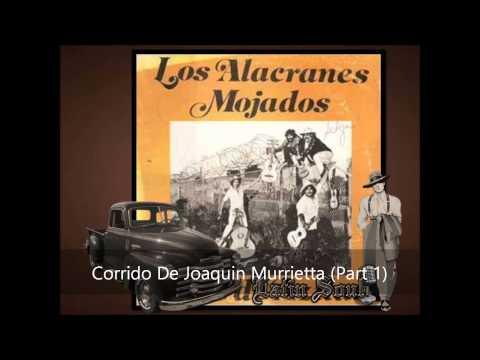 Los Alacranes Corrido De Joaquin Murrietta Part 1