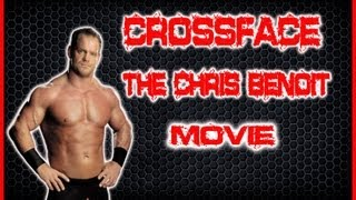 Crossface - The Chris Benoit Movie