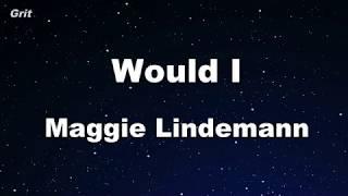 Would I - Maggie Lindemann Karaoke 【No Guide Melody】 Instrumental