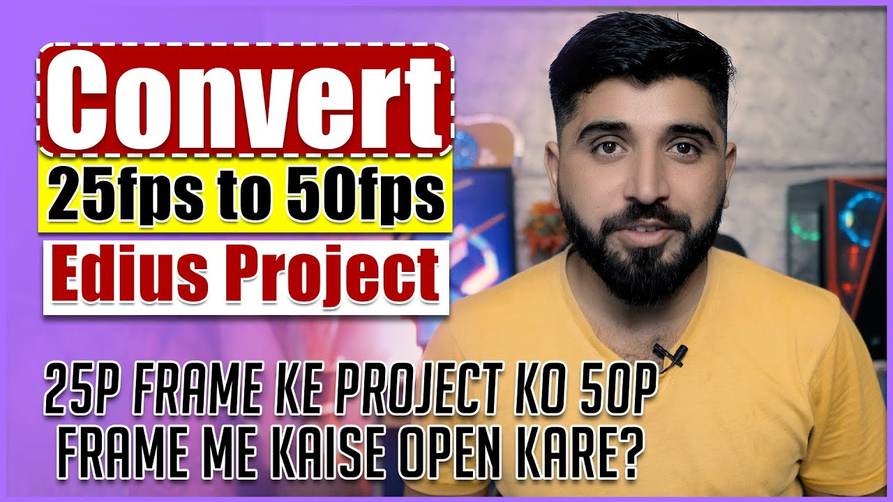 Download 25p frame ke project ko 50p frame me kaise open kare?   Convert 25fps to 50fps Edius Project   FES