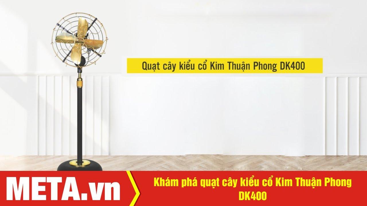 Khám phá quạt cây kiểu cổ Kim Thuận Phong DK400 chất liệu hợp kim, 3 tốc độ gió | META.vn