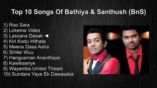 Bathiya & Santhush (BnS) Top 10 Songs Collection