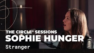 Sophie Hunger - Stranger (Live) | The Circle° Sessions