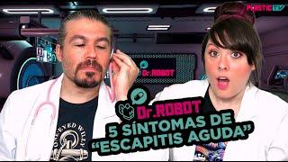 """Dr.Robot: 5 síntomas de """"Escapitis aguda"""""""