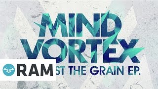 Mind Vortex - Against The Grain Minimix