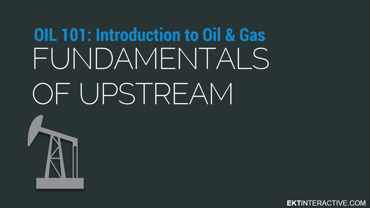 hight resolution of fundamentals of upstream oil and gas