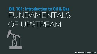 Fundamentals of Upstream Oil and Gas(Oil 101 - A FREE Introduction to the Oil and Gas Industry I this first of 10 modules, we introduce the learner to some key fundamentals of the Upstream segment ..., 2015-12-04T16:57:39.000Z)