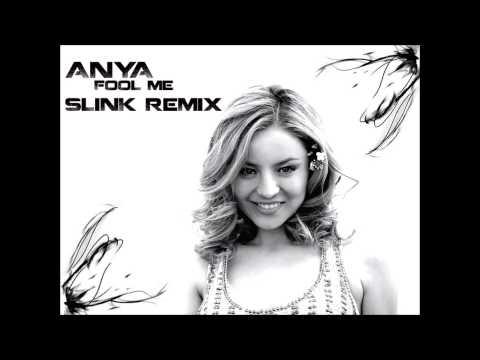 Anya - Fool Me (Slink Remix 2012) HQ