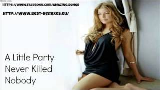 A Little Party Never Killed Nobody (All We Got) (feat. Q-Tip & GoonRock) Fergie