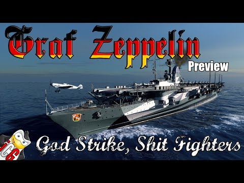 World of Warships - Graf Zeppelin Preview - God Strike, Shit Fighters