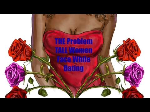problems with dating a tall girl