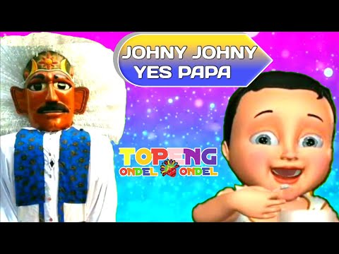 Jhony Jhony Yes Papa Educational Song Topeng Ondel Ondel