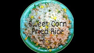 Chinese Style Sweet Corn Fried Rice || Quick And Simple Recipe ||