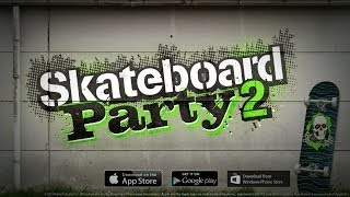 skateboard party 2 trailer video game available now for ios android windows phone