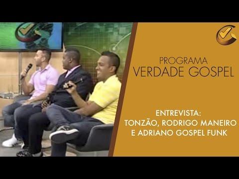 Verdade Gospel com Tonzão, Rodrigo Maneiro e Adriano Gospel Funk