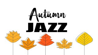 Autumn Cappuccino JAZZ  Warm Bossa Nova and Soft JAZZ For Calm and Stress Relief