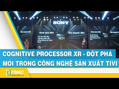 Cognitive Processor XR - Đột phá mới trong công nghệ sản xuất tivi | FBNC