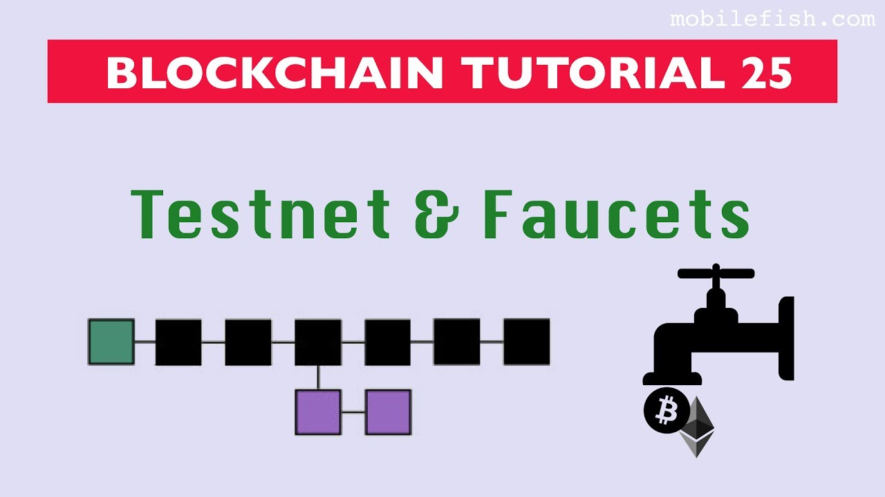 blockchain tutorial 25 testnet and faucets