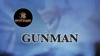 RUSTY BOILERS - Gunman