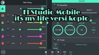 Fl Studio Mobile  It 39 S My Life Koplo
