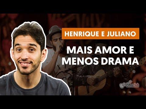 MAIS AMOR E MENOS DRAMA - Henrique e Juliano (aula de violão completa)