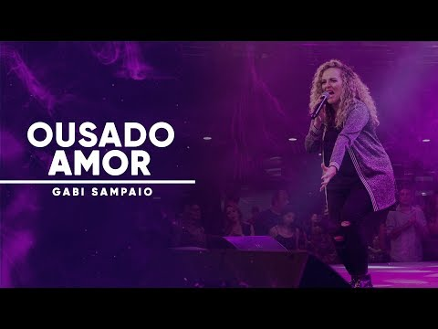 Gabi Sampaio - Ousado Amor