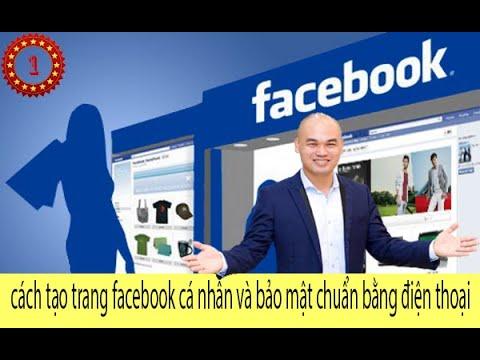 cách tạo trang facebook cá nhân và bảo mật chuẩn  bằng điện thoại