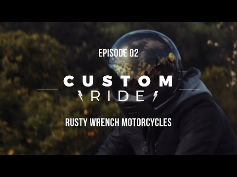 Custom Ride - EP02 - Rusty Wrench Motorcycles