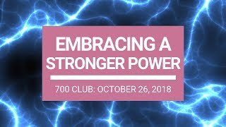 The 700 Club - October 26, 2018