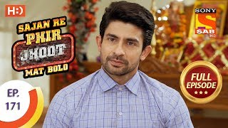Sajan Re Phir Jhoot Mat Bolo - Ep 171 - Full Episode - 18th January, 2018
