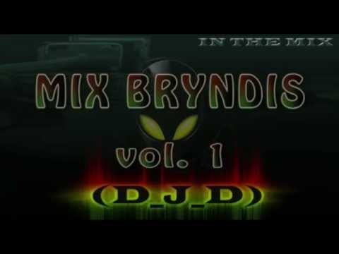 Mix Bryndis Vol  1 By D J D