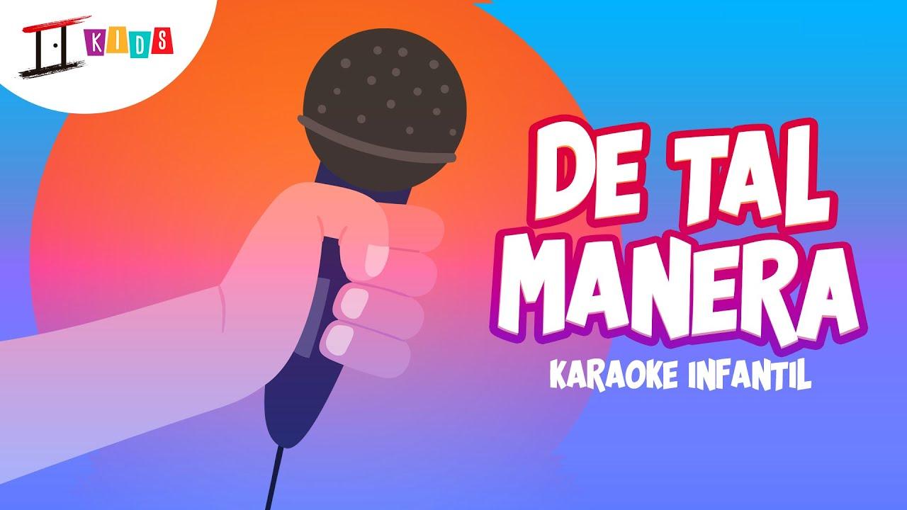 De Tal Manera (Karaoke) 🎤 CANTA conmigo 🔠 Canciones INFANTILES 🎶 musica para NIÑOS | In Christ Kids