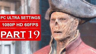 Fallout 4 Gameplay Walkthrough Part 19 [1080p 60FPS PC ULTRA Settings] - No Commentary
