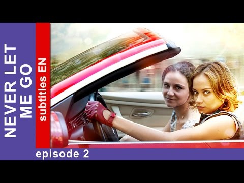 Never Let Me Go - Episode 2. Russian TV series. Сriminal Drama. English Subtitles. StarMedia