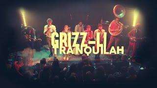GRIZZ-LI - Tranquilah - Live @ Studio de l'Ermitage