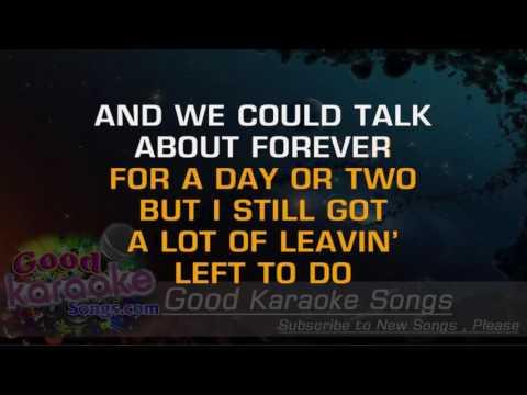 Lot Of Leavin' Left To Do -  Dierks Bentley (Lyrics Karaoke) [ goodkaraokesongs.com ]