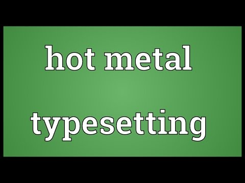 Hot metal typesetting Meaning