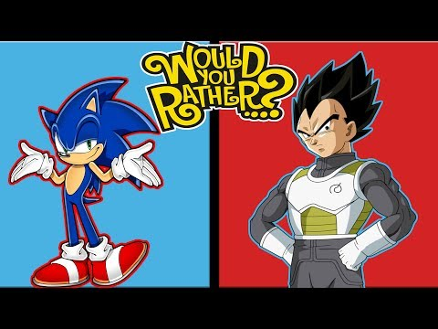 Vegeta And Sonic Play Would You Rather?