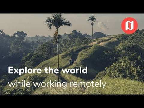 Explore the world and work remotely ??