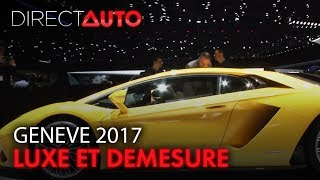 GENEVE 2017 : SPORT, LUXE ET DEMESURE