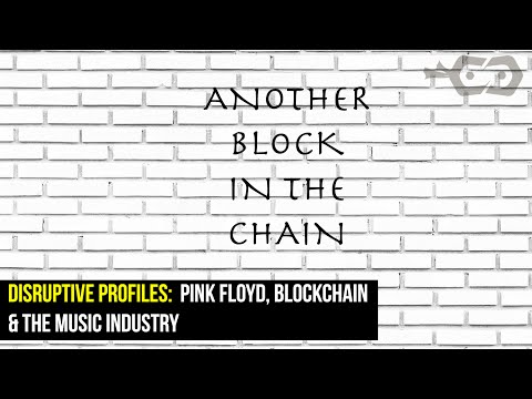 Another Block in the Chain: Pink Floyd, Blockchain & The Music Industry