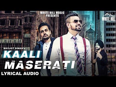 Kaali Maserati (Lyrical Audio) Navjot Singh | New Punjabi Songs 2018 | White Hill Music