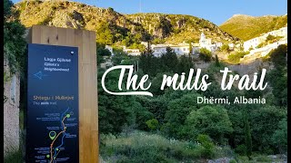 The mills trail, Dhermi, Albania