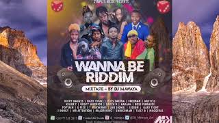 Gambar cover Wanna Be Riddim Mixtape Mixed By Dj Mawaya Zw Zimdancehall March 2019