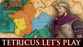 Total War: ROME 2 - Empire Divided | Tetricus Campaign Let's Play