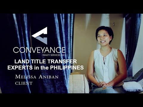 Where to find Experts in Land Title Transfer Philippines - Client Shares Her Story