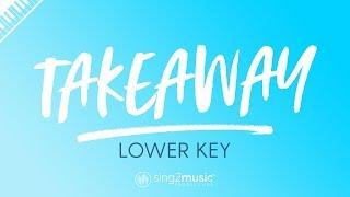 Takeaway (Lower Piano Karaoke) The Chainsmokers, ILLENIUM & Lennon Stella